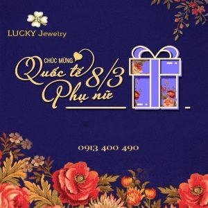 Trang sức Lucky gửi đến quý khách lời chúc thân thương nhất nhân dịp lễ 8.3